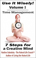 Use It Wisely! Vol. 1: Time Management, 7 Steps for a Creative Mind (Front)